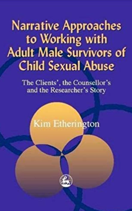 Narrative Approaches to Working with Adult Male Survivors of Child Sexual Abuse