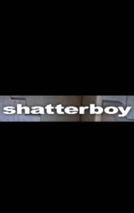 Shatterboy